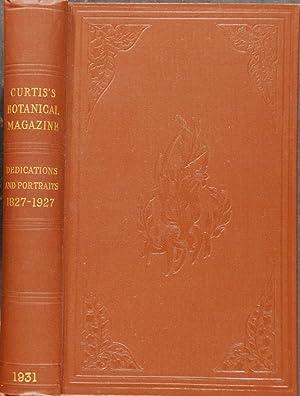 Curtis's Botanical Magazine dedications 1827-1927 portraits and: CURTIS, William (1746-1799).
