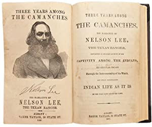 Three Years Among the Camanches, the Narrative of Nelson Lee, the Texan Ranger, containing a deta...