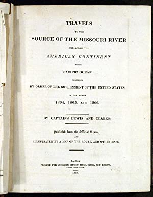 Travels to the Source of the Missouri River and Across the American Continent to the Pacific Ocea...