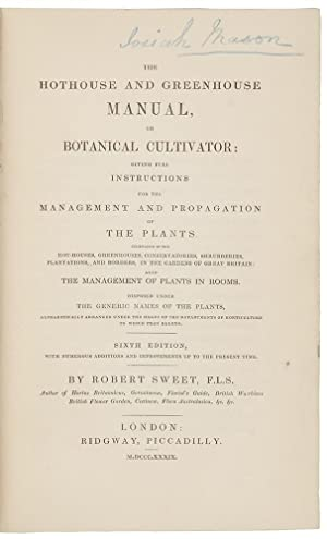 The Hothouse and Greenhouse Manual, or Botanical Cultivator; Giving Full Instructions for the ...