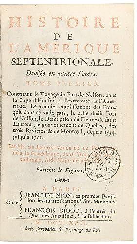 Histoire de l'Amerique Septentrionale: BACQUEVILLE DE LA POTHERIE, Claude Charles Leroy (1663-...