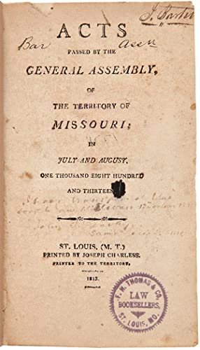 Consecutive Run of Missouri Territorial Laws for the First Six General Assemblies, 1813 - 1818]: ...