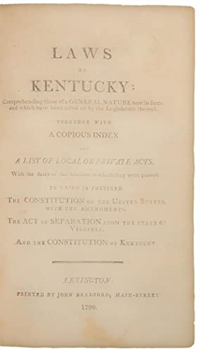 Laws of Kentucky; comprehending those of a general nature now in force; and which have been acted ...