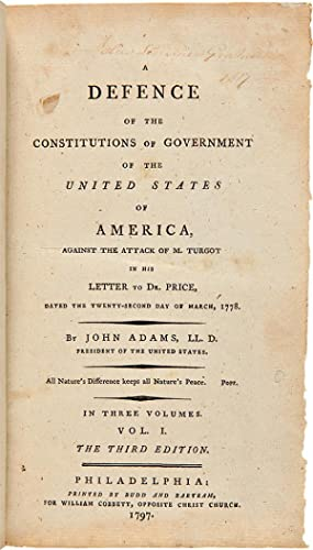 A Defence of the Constitutions of Government of the United States of America, against the Attack ...
