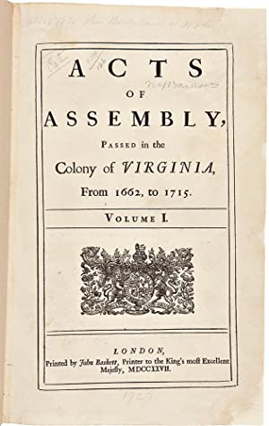Acts of Assembly, Passed in the Colony of Virginia, from 1662, to 1715. Volume I. [All published]: ...