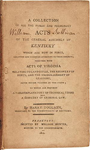 A Collection of All the Public and Permanent Acts of the General Assembly of Kentucky which are now...