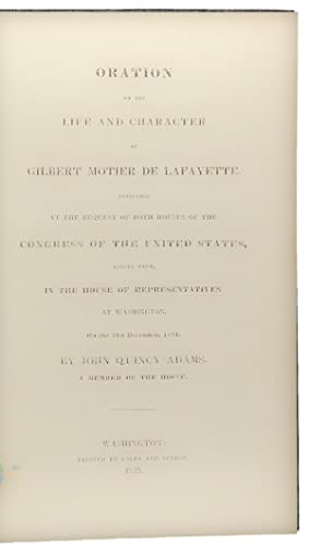 Oration on the Life and Character of Gilbert Motier de Lafayette, Delivered at the Request of Both ...