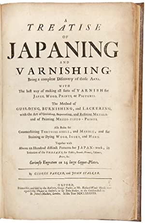 A Treatise of Japaning and Varnishing, Being a compleat Discovery of those Arts. With the best way ...