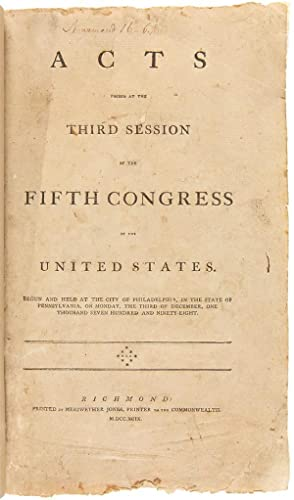 Acts Passed at the Third Session of the Fifth Congress of the United States. Begun and Held at the ...