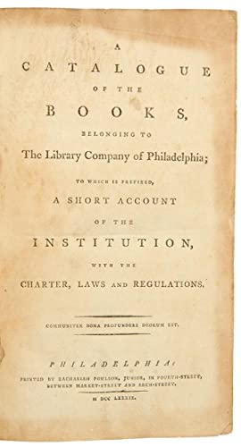 A Catalogue of the Books, Belonging to the Library Company of Philadelphia; to which is prefixed, a...