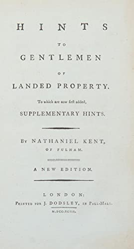Hints to Gentlemen of Landed Property, to which are now first added, supplementary hints . a new ...