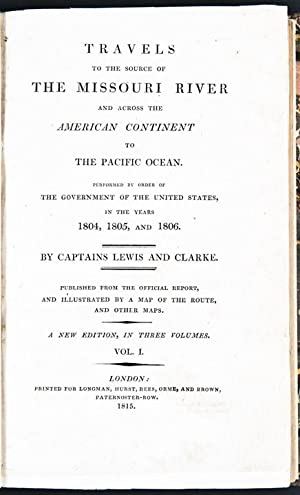 Travels to the Source of the Missouri River and across the American Continent to the Pacific Ocean....