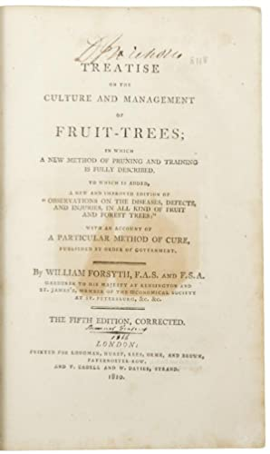 A Treatise on the Culture and Management of Fruit-Trees . The Fifth Edition, Corrected