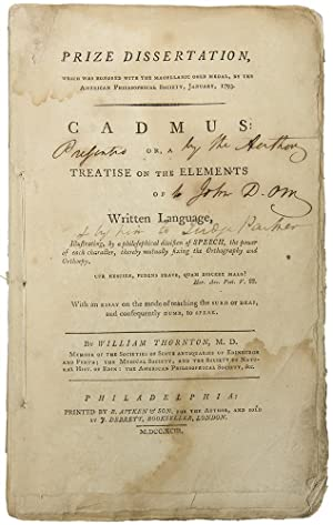 Prize Dissertation . Cadmus: Or, a Treatise on the Elements of Written Language. Illustrating, by...
