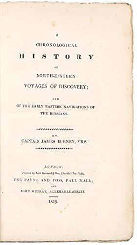 A Chronological History of North-Eastern Voyages of Discovery; and of the early eastern navigatio...