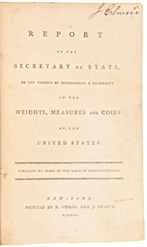 Report of the Secretary of State on the Subject of Establishing a Uniformity in the Weights, Meas...