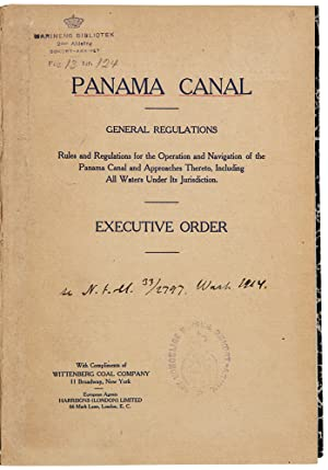 General Regulations. Rules and regulations for the operation and navigation of the Panama Canal a...