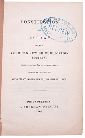 Constitution and By-Laws of the American Jewish Publication Society. (Founded on the 9th of Heshv...
