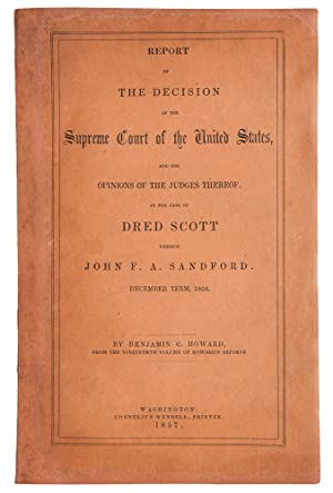 Report of the Decision of the Supreme Court of the United States, and the Opinions of the Judges ...
