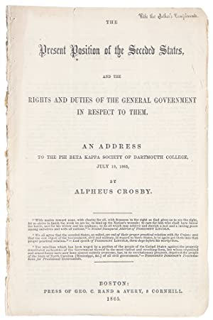 The Present Position of the Seceded States, and the Rights and Duties of the General Government i...