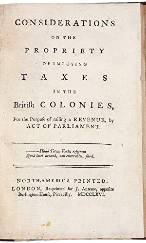 Considerations on the Propriety of Imposing Taxes in British Colonies, for the Purpose of Raising...