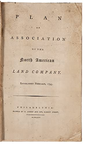 Plan of Association of the North American Land Company. Established February, 1795