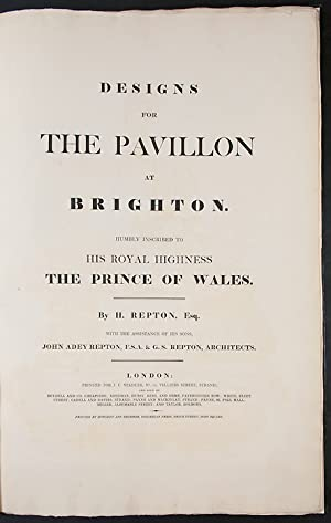 Designs for the Pavillon [sic.] at Brighton. Humbly inscribed to His Royal Highness the Prince of ...