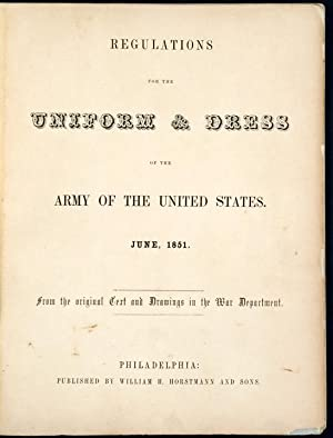 Regulations for the Uniform & Dress of the Army of the United States. June 1851. From the ...