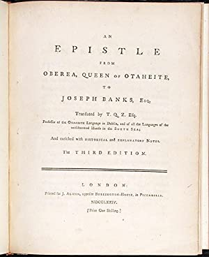An Epistle from Oberea, Queen of Otaheite, to Joseph Banks, Esq. translated by T.Q.Z. Esq. ...