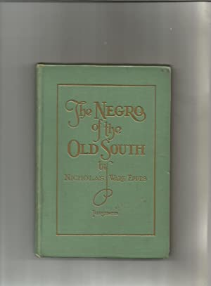 The Negro of the Old South A Bit of Period History