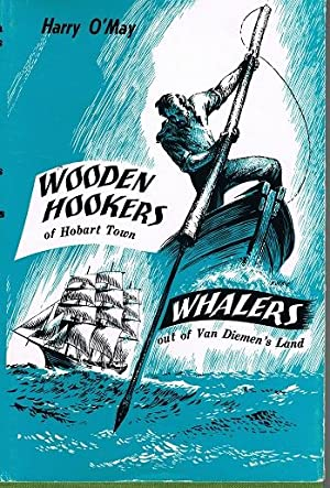 Wooden Hookers of Hobart Town and Whalers: Harry O'May (compiled