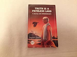 Truth Is a Pathless Land: A Journey With Krishnamurti (A Quest original)