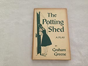The Potting Shed, A Play in Three: Graham Greene