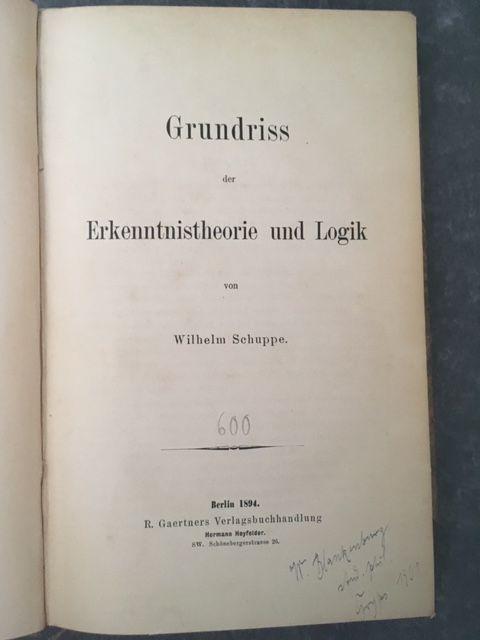 Grundriss der Erkenntnistheorie und Logik.: Schuppe, Wilhelm.
