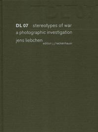 DL07. stereotypes of war. a photographic investigation. Dt./Engl.