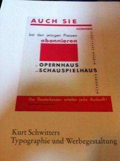 Typographie kann unter Umständen Kunst sein. -: Schwitters, Kurt.