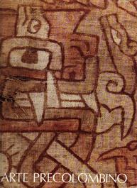 ARTE PRECOLOMBINO. Arte Y Tesoros Del Peru.: De Lavalle José