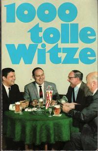 1000 TOLLE WITZE.: Redakt: Winkler H.J./ Karikaturen: Böhm Helward.