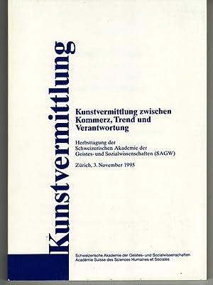 KUNSTVERMITTLUNG ZWISCHEN KOMMERZ, TREND und VERANTWORTUNG - Herbsttagung der Schweizerischen ...