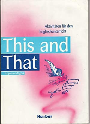 THIS AND THAT - Kopiervorlagen - Aktivitäten: Prange Lisa/ Sprengel