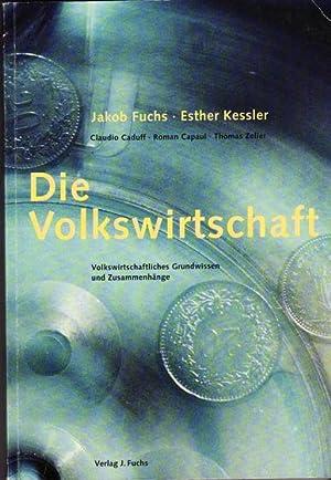DIE VOLKSWIRTSCHAFT - Volkswirtschaftliches Grundwissen und Zusammenhänge.: Fuchs Jakob, ...