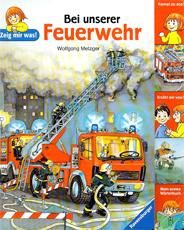 Bei unserer Feuerwehr: Metzger, Wolfgang; Toll, Claudia