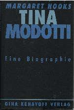 Tina Modotti : Photographin und Revolutionärin ; eine Biographie. - Hooks, Margaret