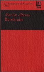 Bürokratie.: Albrow, Martin: