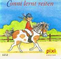 Conni lernt reiten. Pixi Serie 140, Nr.: Schneider, Liane und