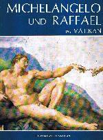 Michelangelo und Raffael in Vatikan - P. Graziano, Fabrizio Mancinelli Francesco Rossi, Antonio