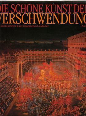 Die Schöne Kunst Der Verschwendung - Fest: Kohler, Georg und