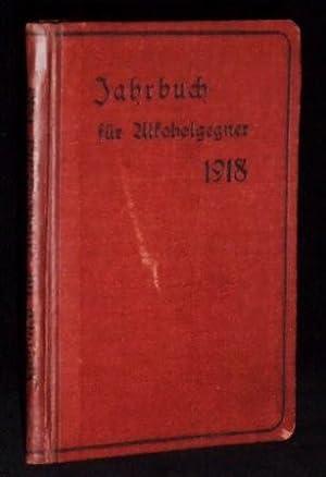 Jahrbuch der Alkoholgegner 1918: Goesch, F. (Hg.)