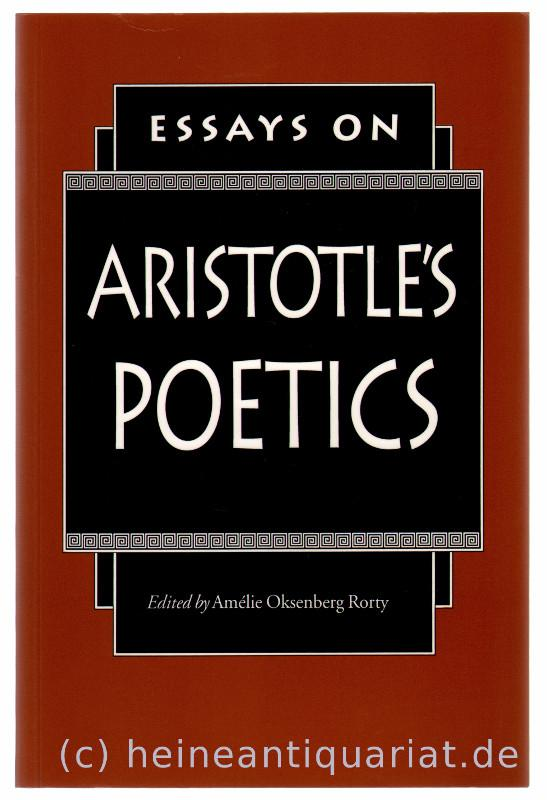 Essays on Aristotle ' s Poetics. Edited by Amelie Oksenberg Rorty. - Rorty, Amelie Oksenberg