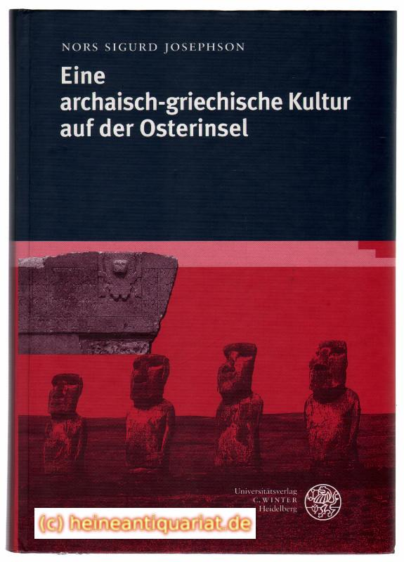 Eine archaisch - griechische Kultur auf der Osterinsel. - Josephson, Nors Sigurd